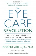 The Eye Care Revolution by Dr. Robert Abel